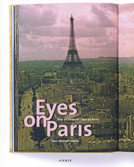 Eyes of Paris. Paris im Fotobuch 1890-2010.