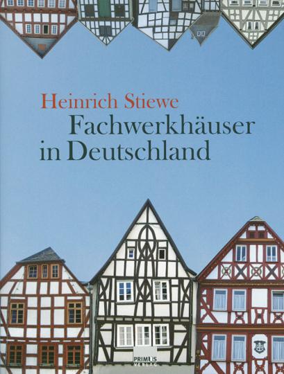 Fachwerkhäuser in Deutschland. Konstruktion, Gestalt und Nutzung vom Mittelalter bis heute.