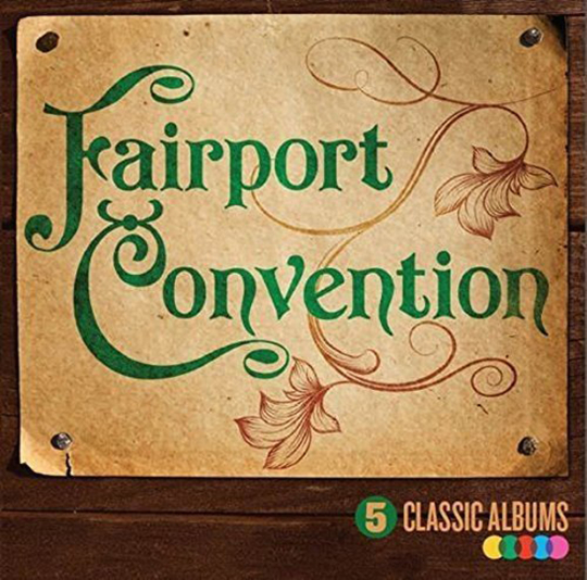 Fairport Convention. 5 Classic Albums. 5 CDs.