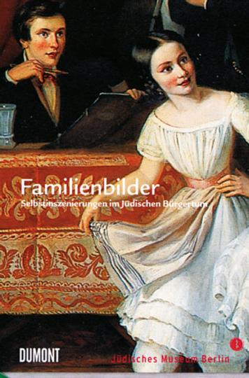 Familienbilder. Selbstinszenierungen im jüdischen Bürgertum.