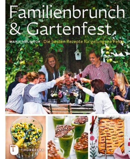 Familienbrunch & Gartenfest - Die besten Rezepte für gelungene Feste.