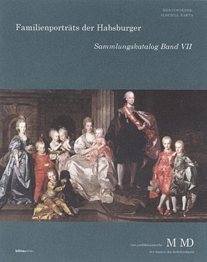 Familienporträts der Habsburger. Dynastische Repräsentation im Zeitalter der Aufklärung.