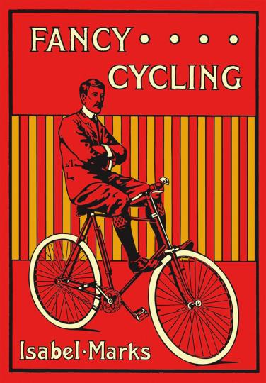 Fancy Cycling 1901. An Edwardian Guide.