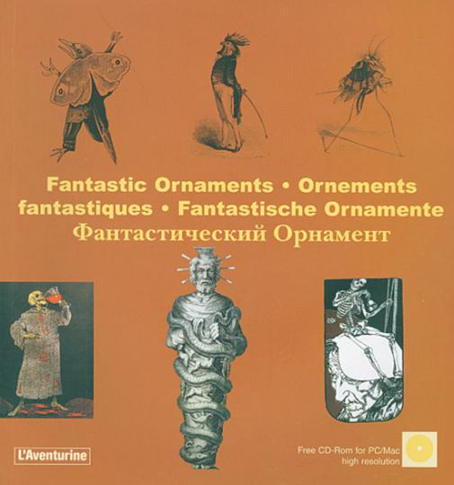Fantastic Ornaments - Ornements fantastiques - Fantastische Ornamente.