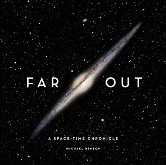 Far Out. A Space-Time Chronicle. Weit Draußen. Eine Raumzeit Chronik.