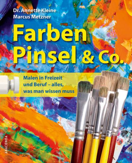 Farben, Pinsel und Co. Malen in Freizeit und Beruf. Alles, was man wissen muss.