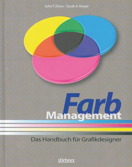 Farbmanagement. Das Handbuch für Grafikdesigner.