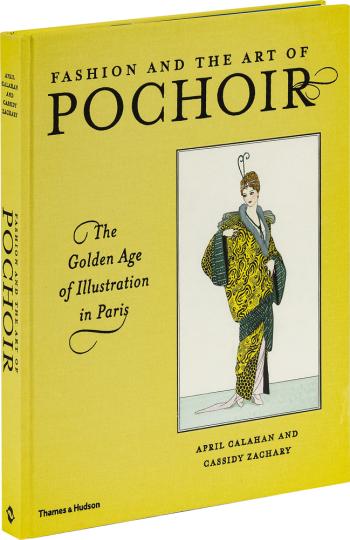 Fashion and the Art of Pochoir. Das goldene Zeitalter der Modeillustration in Paris.