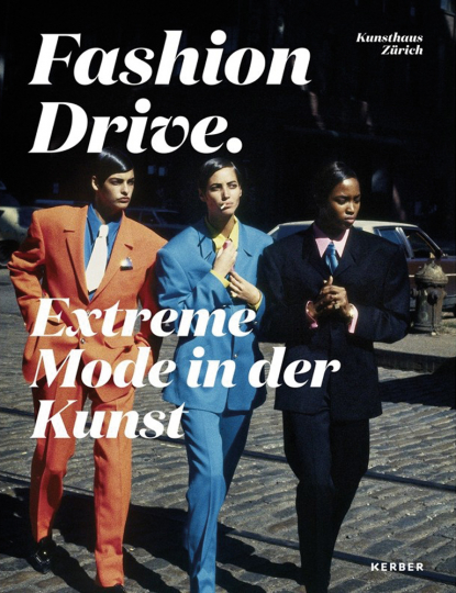 Fashion Drive. Extreme Clothing in the Visual Arts.