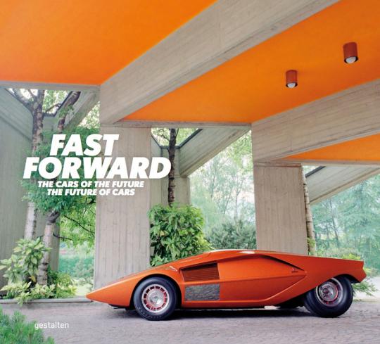 Fast Forward. Autos für die Zukunft, die Zukunft des Autos.