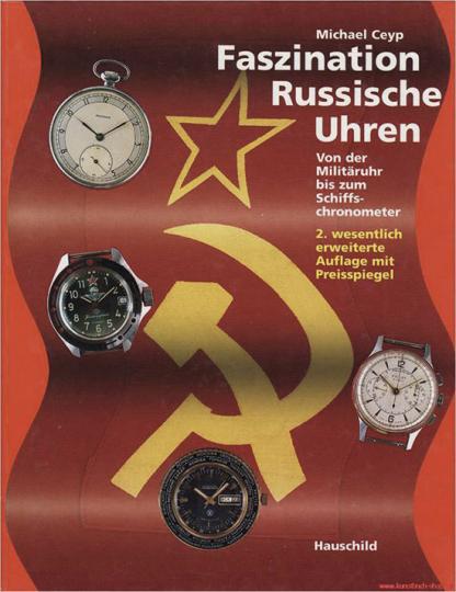 Faszination Russische Uhren. Von der Militäruhr bis zum Schiffschronometer.