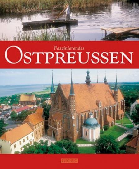 Faszinierendes Ostpreußen.