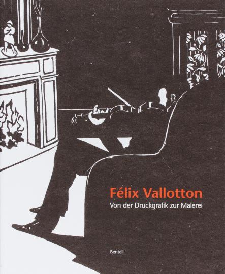Felix Vallotton. Von der Druckgrafik zur Malerei.