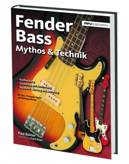 Fender Bass. Mythos und Technik. Mit Precision, Jazz, Jaguar, Mustang und Squier Bass.