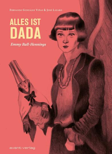 Alles ist Dada. Emmy Ball-Hennings.