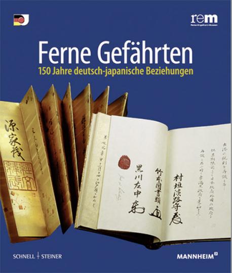 Ferne Gefährten. 150 Jahre deutsch-japanische Beziehungen.