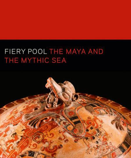 Fiery Pool. Die Maya und das mythische Meer.