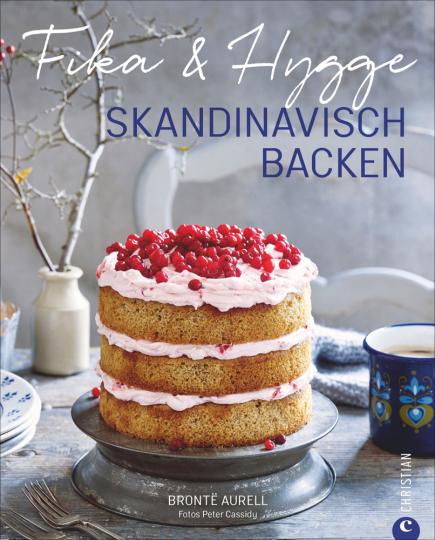 Fika & Hygge. Skandinavisch backen.