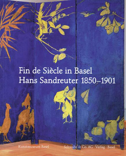 Fin de Siècle in Basel - Hans Sandreuter 1850-1901