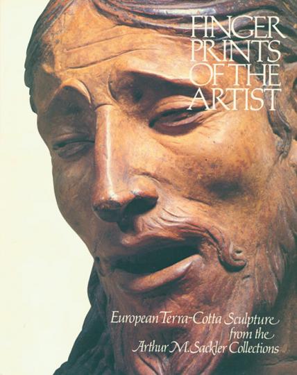 Fingerprints of The Artist. European Terra-Cotta Sculpture from the Arthur M. Sackler Collections.