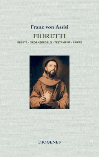 Fioretti - Gebete – Ordensregeln – Testament – Briefe (M)