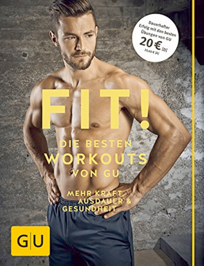 Fit! - Die besten Muskel-Workouts von GU