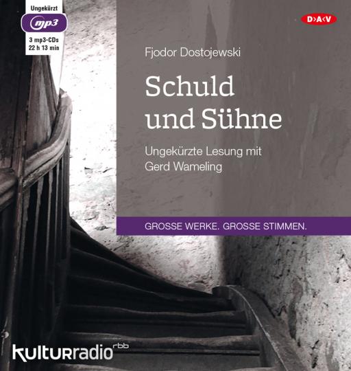 Fjodor Dostojewksi. Schuld und Sühne. Hörbuch. 3 CDs.