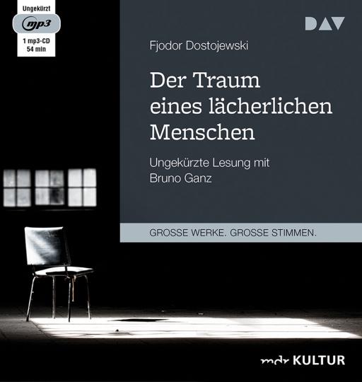 Fjodor Dostojewski. Der Traum eines lächerlichen Menschen. Ungekürzte Lesung. 1 mp3-CD.