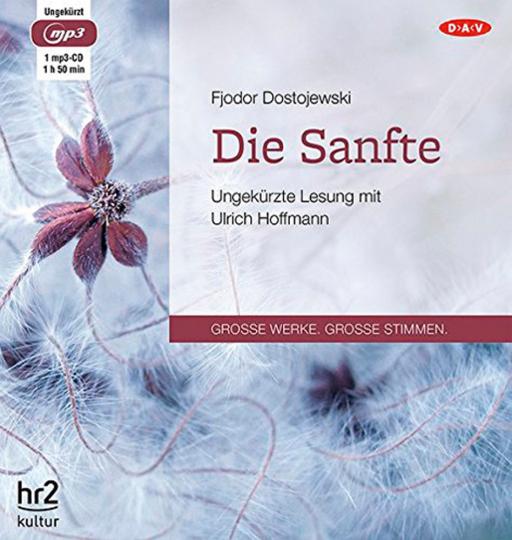 Fjodor Dostojewski. Die Sanfte. Hörbuch. 1 CD.