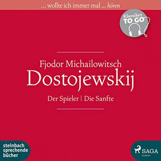 Fjodor Dostojewskij. Der Spieler. Die Sanfte. Klassiker to go. 1 mp3-CD.