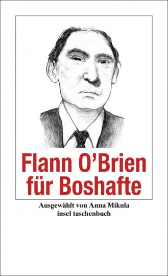 Flann O'Brien für Boshafte.