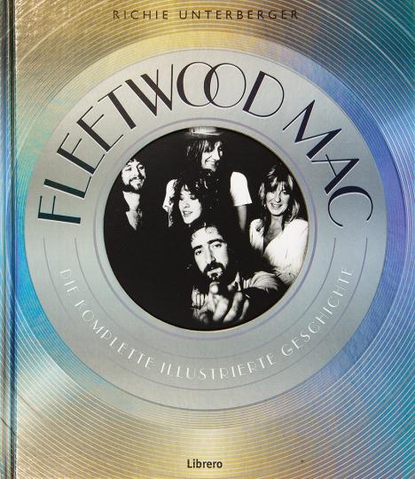 Fleetwood Mac. Die komplette illustrierte Geschichte.