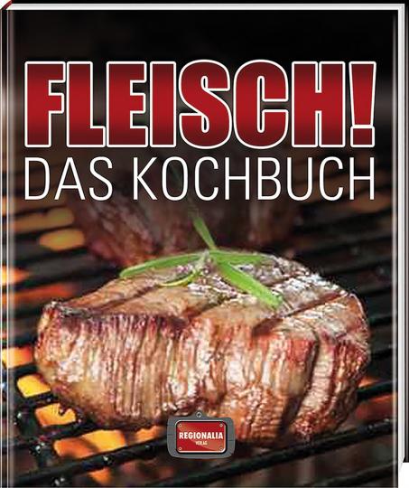 Fleisch! - Das Kochbuch