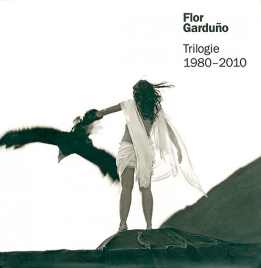 Flor Garduño. Trilogie 1980-2010.