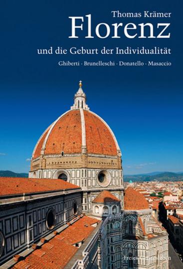 Florenz und die Geburt der Individualität.