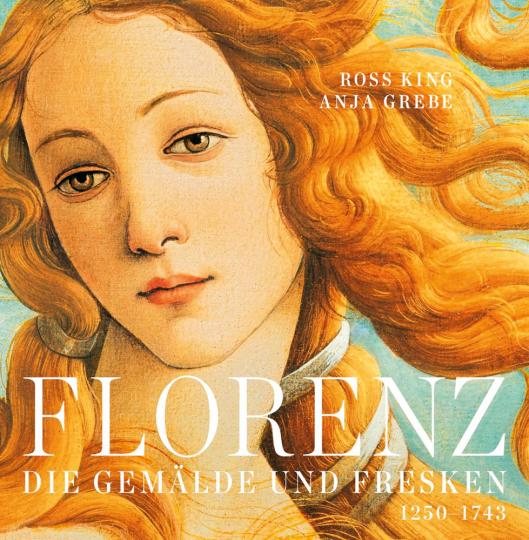 Florenz. Die Gemälde und Fresken 1250-1743.