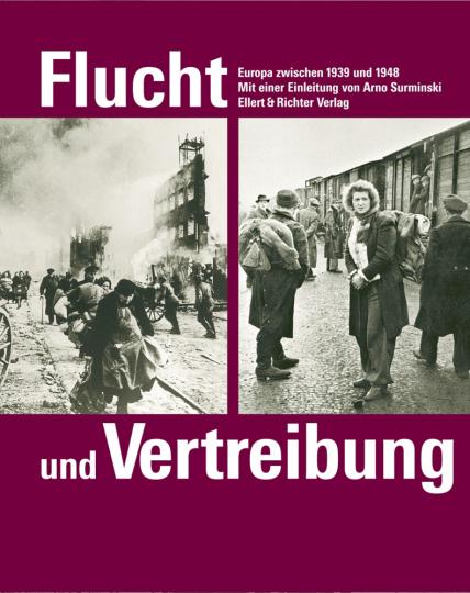 Flucht und Vertreibung - Europa zwischen 1939 und 1948