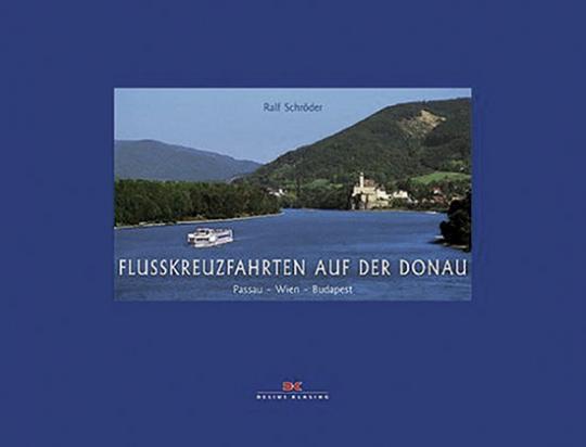 Flusskreuzfahrten auf der Donau. Passau-Wien-Budapest.