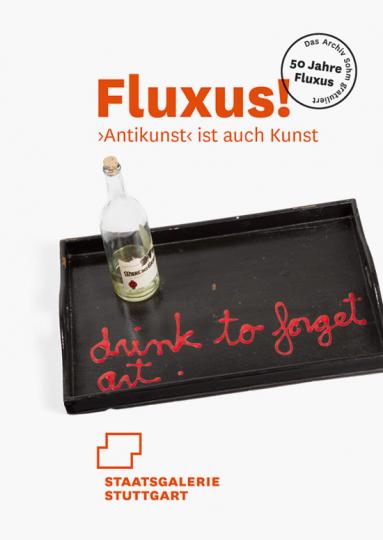 FLUXUS! »Antikunst« ist auch Kunst. 50 Jahre Fluxus.