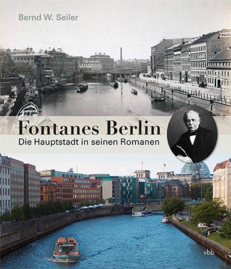 Fontanes Berlin. Die Hauptstadt in seinen Romanen.
