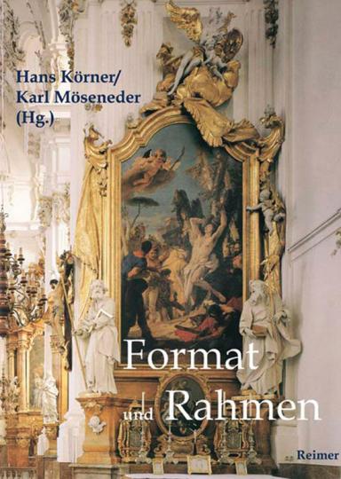 Format und Rahmen. Vom Mittelalter bis zur Neuzeit.