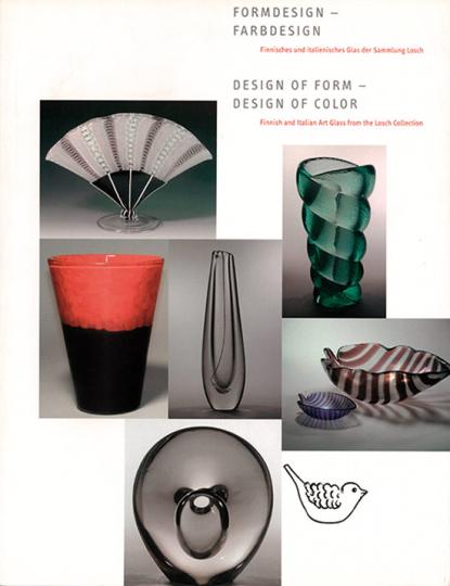 Formdesign Farbdesign. Finnisches und italienisches Glas der Sammlung Losch.