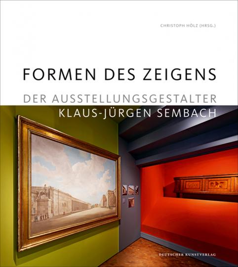Formen des Zeigens. Der Ausstellungsgestalter Klaus-Jürgen Sembach.