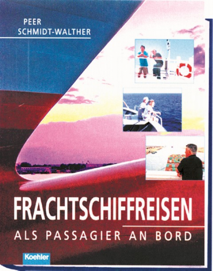 Frachtschiffreisen - Als Passagier an Bord