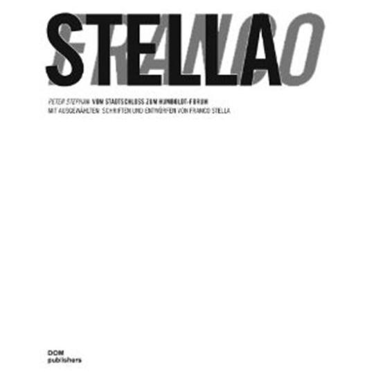 Franco Stella. Ausgewählte Schriften und Entwürfe. 2 Bde.