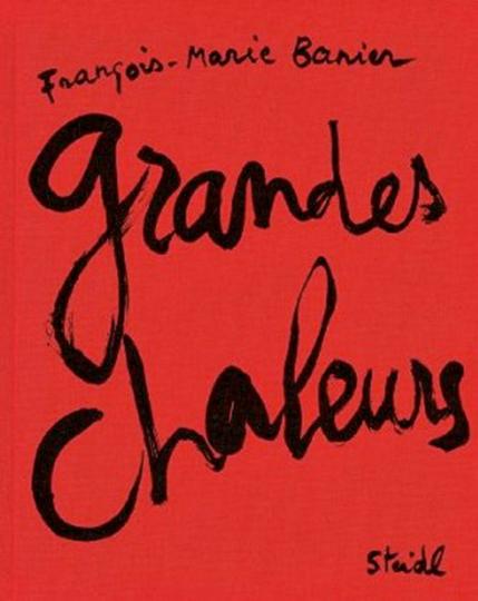 Francois-Marie Banier. Grandes Chaleurs
