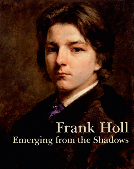 Frank Holl. Emerging from the Shadows.