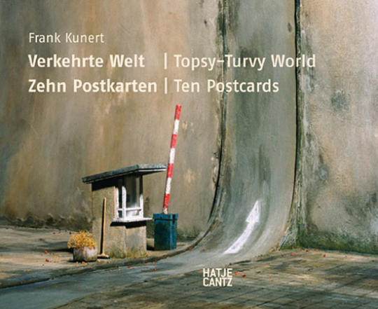 Frank Kunert. Verkehrte Welt.