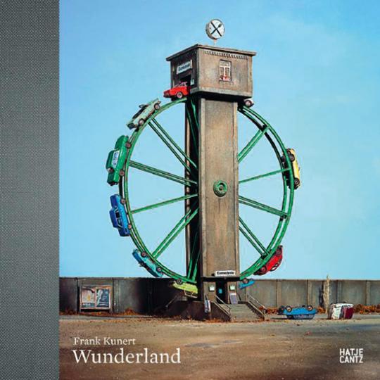 Frank Kunert. Wunderland. Wonderland.