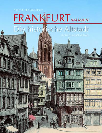 Frankfurt am Main. Die historische Altstadt.